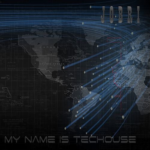 My Name Is Techouse by JoBri