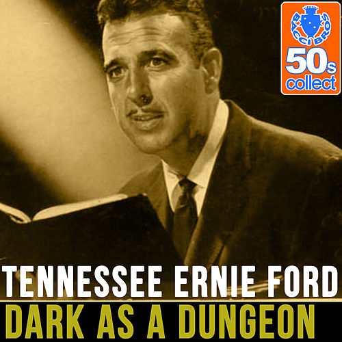 Dark as a Dungeon (Remastered) - Single de Tennessee Ernie Ford