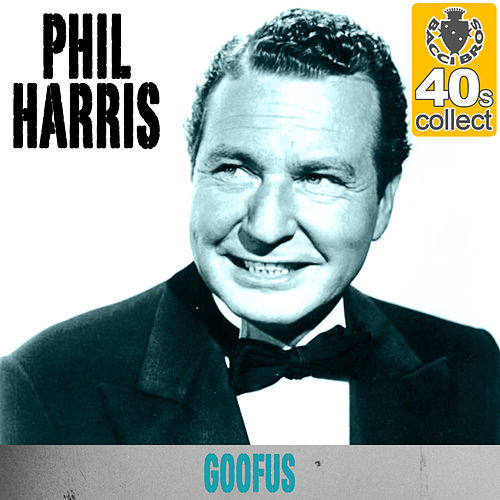 Goofus (Remastered) - Single by Phil Harris