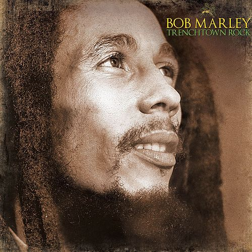 Trenchtown Rock by Bob Marley