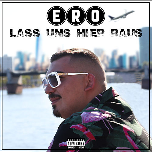 Lass uns hier raus by Ero
