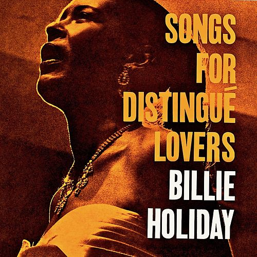 Songs for Distingué Lovers (Remastered) by Billie Holiday