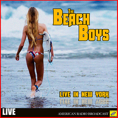 The Beach Boys - Live in New York (Live) von The Beach Boys