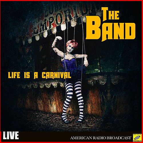 The Band - Life is a Carnival (Live) de The Band
