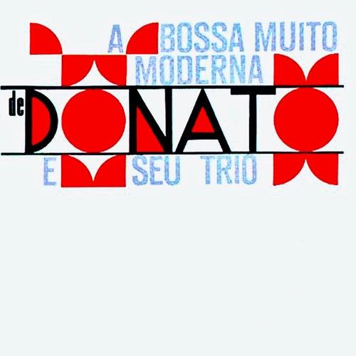 Bossa Muito Moderna de Donato e Seu Trio (Remastered) by João Donato