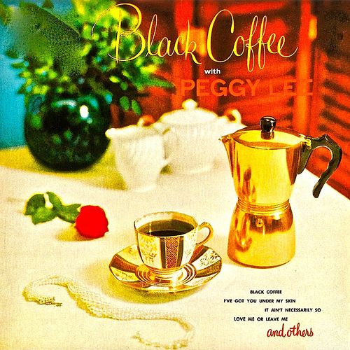 Black Coffee With Peggy Lee (Remastered) by Peggy Lee