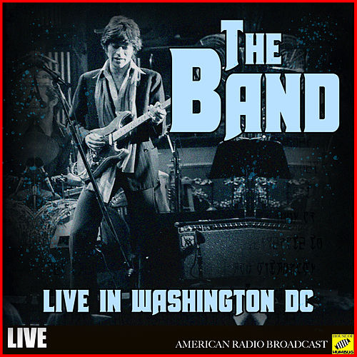 The Band - Live in Washington DC (Live) von The Band