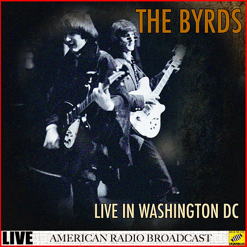 The Byrds - Live in Washington DC (Live) de The Byrds