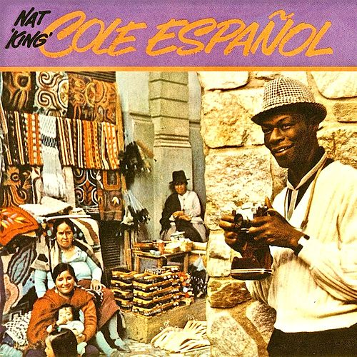 Cole Espanol (Remastered) by Nat King Cole