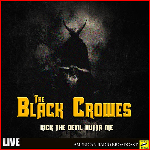 Kick the Devil Outta Me (Live) de The Black Crowes