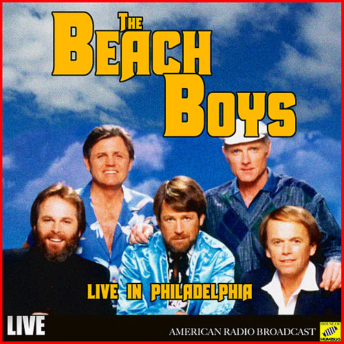 The Beach Boys - Live in Philadelphia (Live) von The Beach Boys