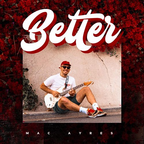 Better by Mac Ayres