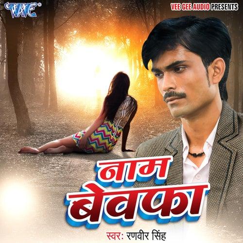 Naam Bewafa de Ranveer Singh
