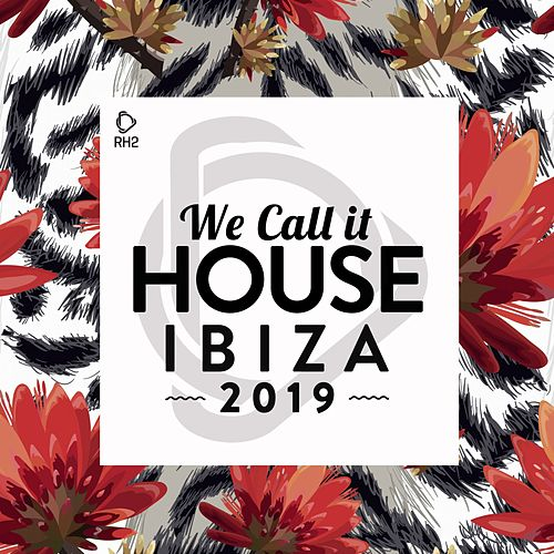 We Call It House - Ibiza 2019 de Various Artists