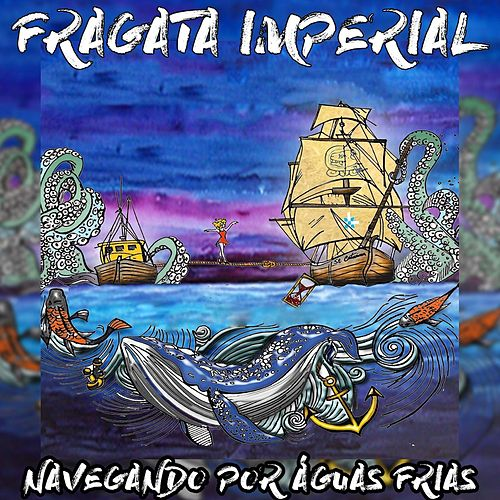 Navegando por Águas Frias by Fragata Imperial