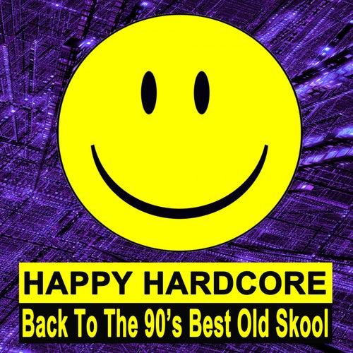 Happy Hardcore (Back to the 90's Best Old Skool) de Various Artists