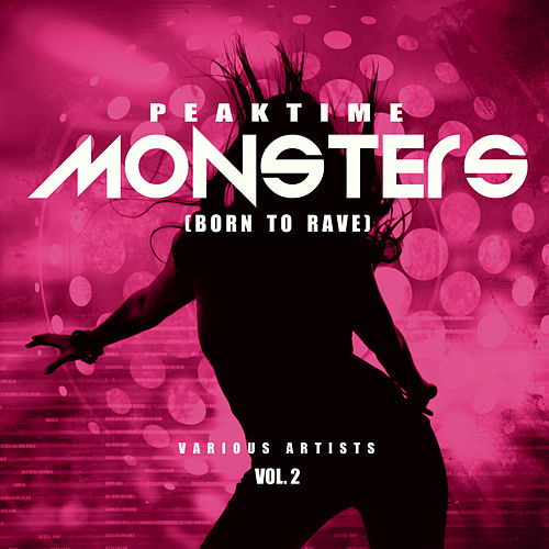 Peaktime Monsters, Vol. 2 (Born To Rave) - EP by Various Artists