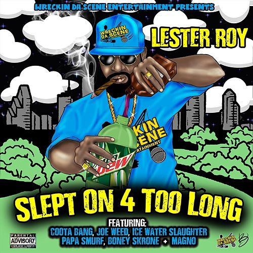 Slept on 4 Too Long de Lester Roy