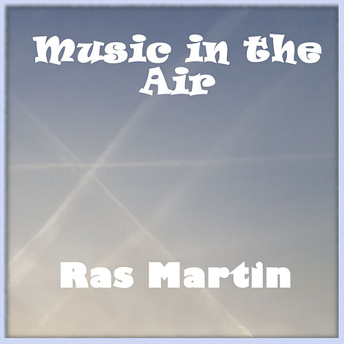 Music in the Air von Ras Martin