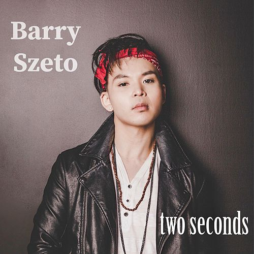 Two Seconds by Barry Szeto
