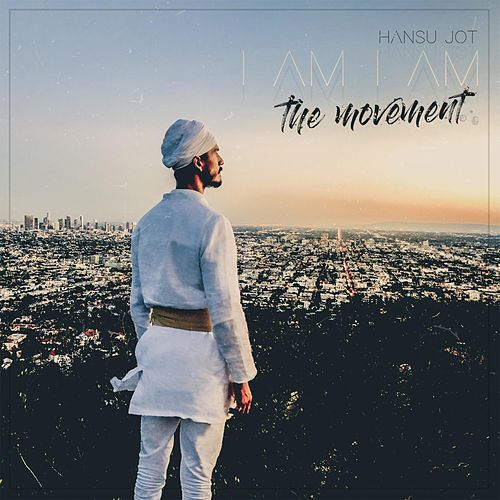 I AM I AM:the Movement von Hansu Jot