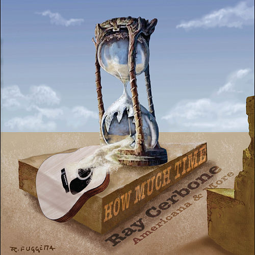 How Much Time by Ray Cerbone