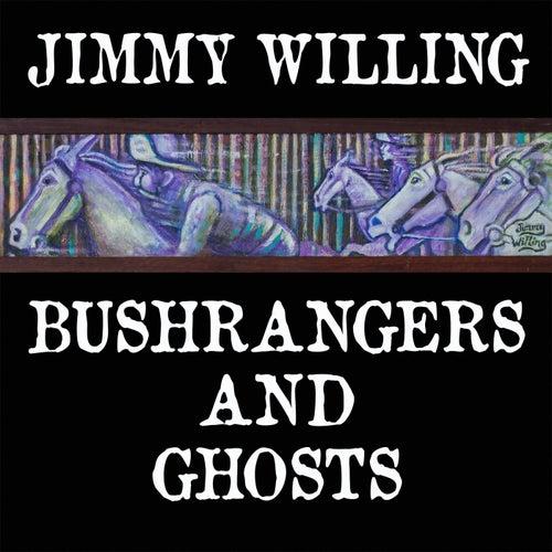 Bushrangers and Ghosts de Jimmy Willing