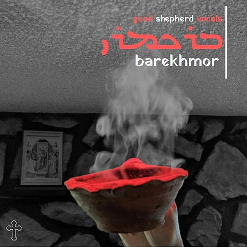 Barekhmor de Good Shepherd Vocals