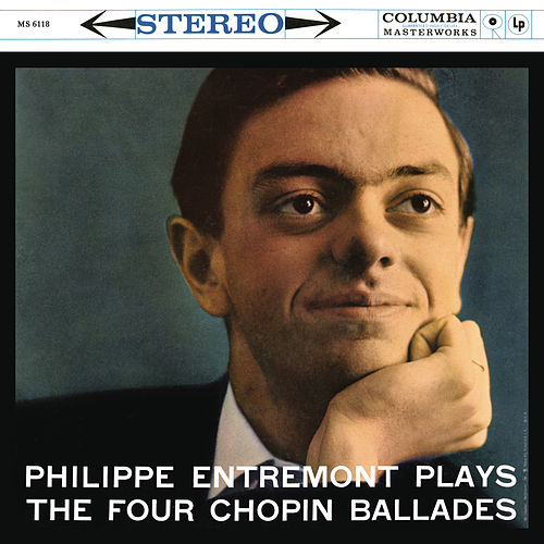 Entremont Plays the Four Chopin Ballades (Remastered) de Philippe Entremont
