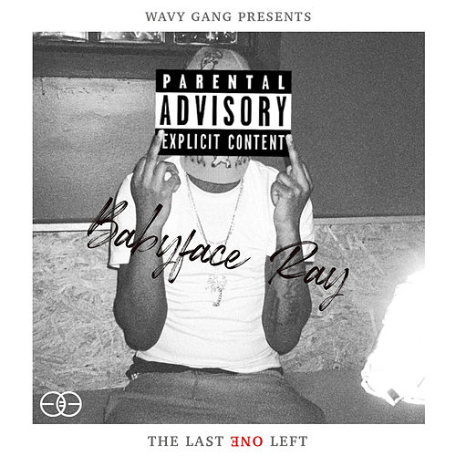 The Last One Left by Babyface Ray