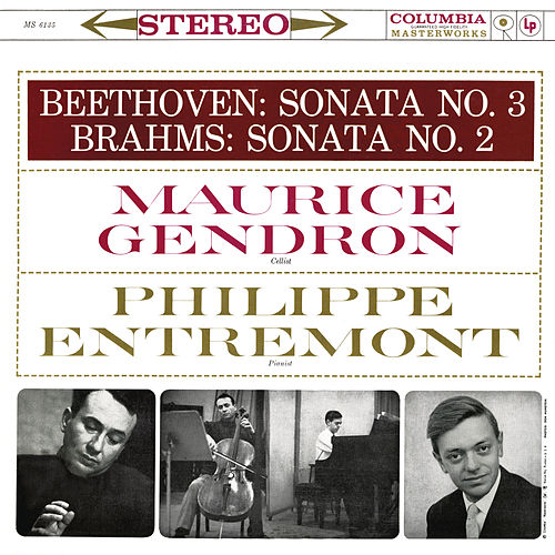 Beethoven: Cello Sonata No. 3, Op. 69 - Brahms: Cello Sonata No. 2, Op. 99 (Remastered) von Maurice Gendron