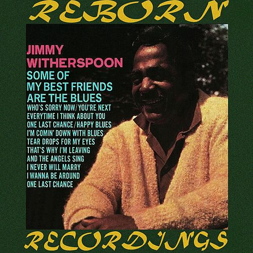 Some of My Best Friends Are the Blues (HD Remastered) de Jimmy Witherspoon