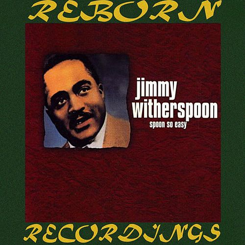 Spoon So Easy: The Chess Years (HD Remastered) de Jimmy Witherspoon