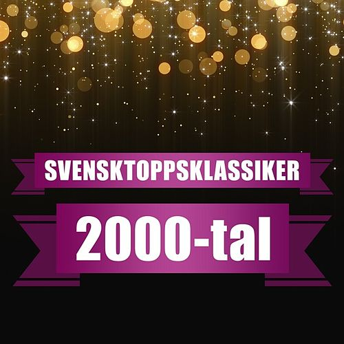 Svensktoppsklassiker 2000-tal by Various Artists