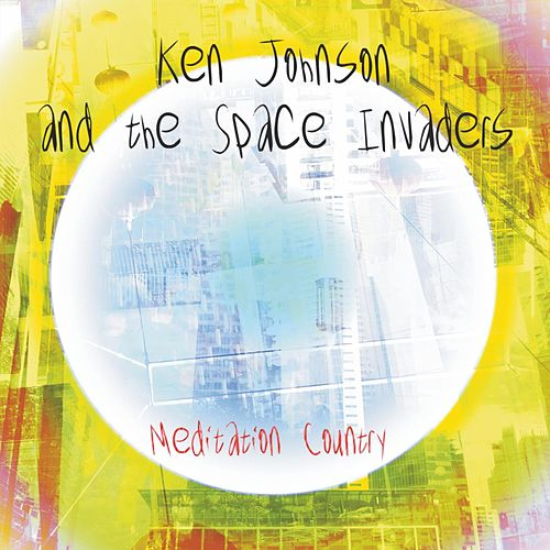 Meditation Country by Ken Johnson and the Space Invaders