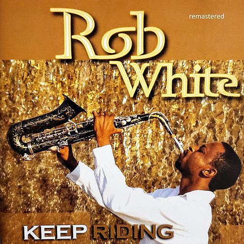 Keep Riding (Remastered) by Rob White