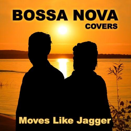 Moves Like Jagger de Bossa Nova Covers