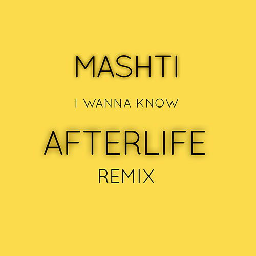I Wanna Know (Afterlife Remix) de Mashti
