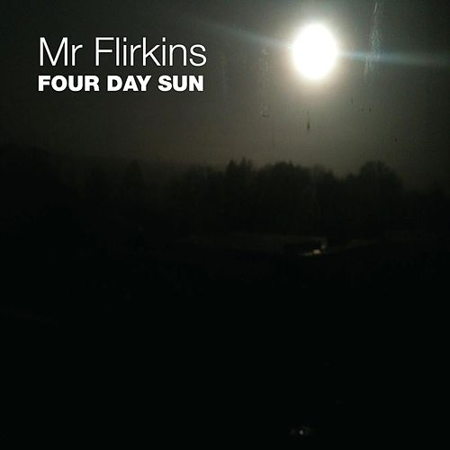 Four Day Sun by Mr Flirkins