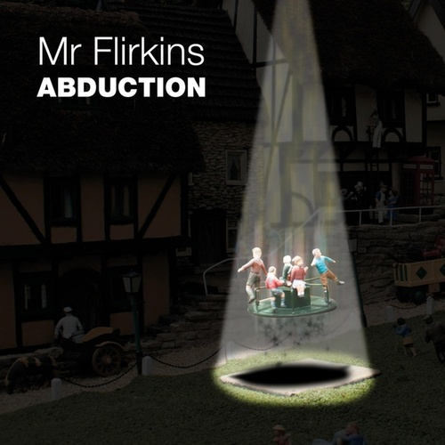 Abduction by Mr Flirkins
