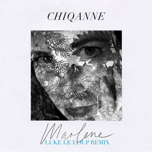 Marlene (Luke Le Loup Remix) by Chiqanne