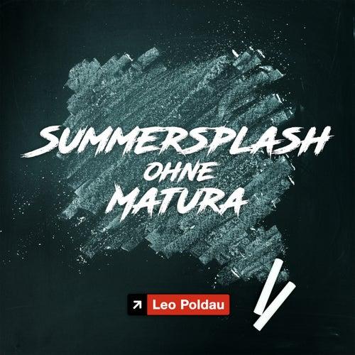 Summersplash ohne Matura (Hitstorm Dance Mix) von Leo Poldau