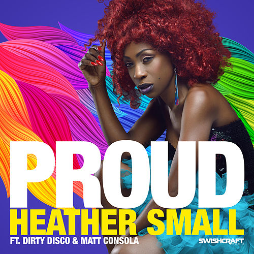 Proud (Remixes Part 1) de Heather Small