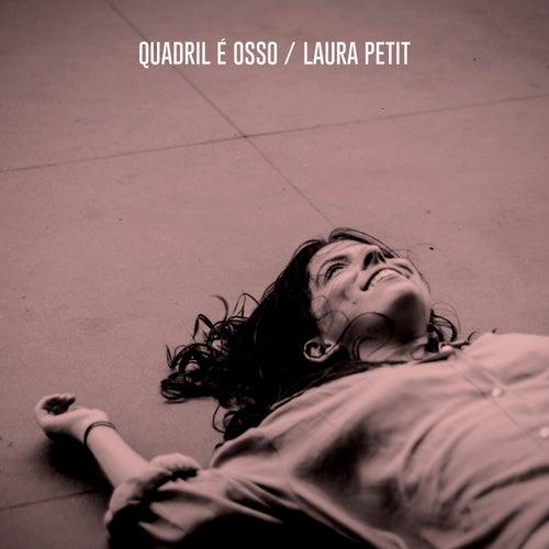Quadril É Osso by Laura Petit
