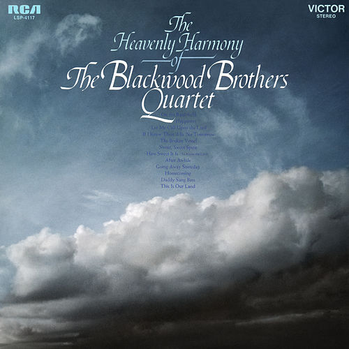 The Heavenly Harmony of The Blackwood Brothers Quartet by Blackwood Brothers Quartet