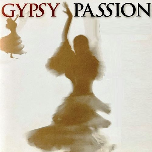 Gypsy Passion by Various Artists