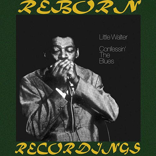Confessin' the Blues (HD Remastered) de Little Walter