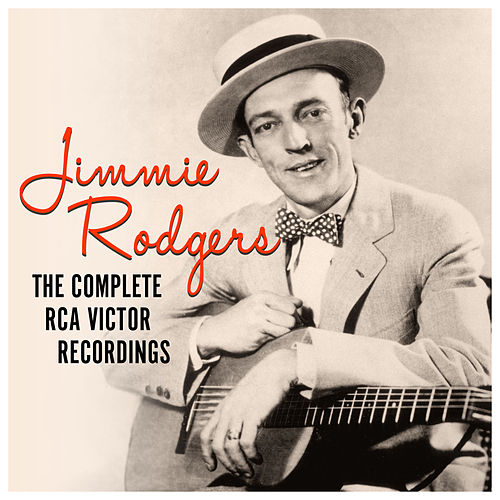 The Complete RCA Victor Recordings by Jimmie Rodgers