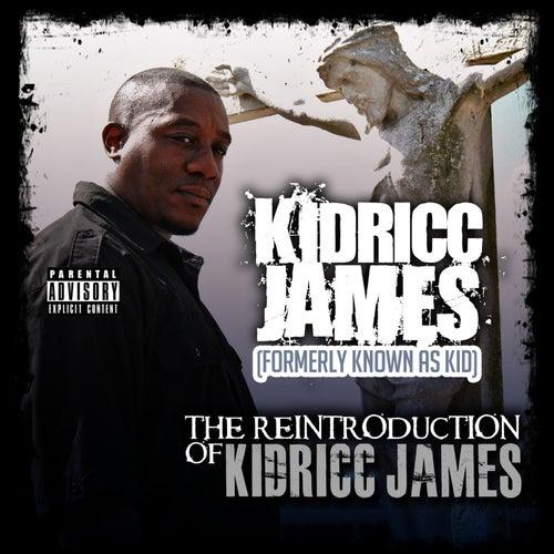 The Reintroduction of Kidricc James de Kidricc James
