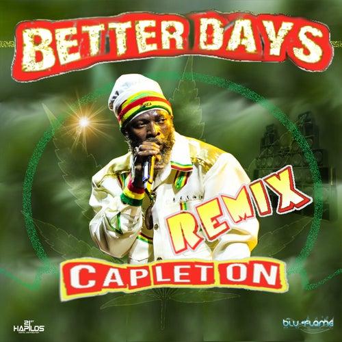 Better Days (Remix) by Capleton